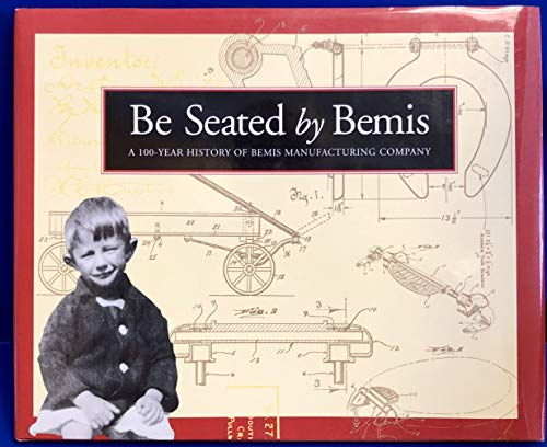 Be Seated by Bemis : A 100-Year: Bemis