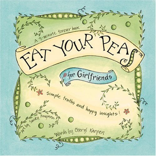 9780971179400: Eat Your Peas for Girlfriends