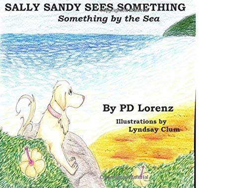 9780971180383: Sally Sandy See's Something: Something By the Sea