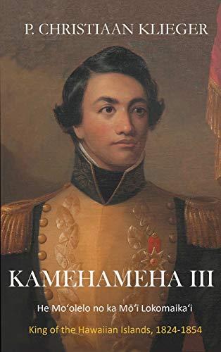 9780971181649: Kamehameha III: He Mo'olelo no ka Mo'i Lomomaika'i