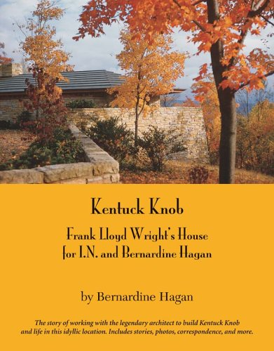 9780971183551: Kentuck Knob: Frank Lloyd Wright's House for I.N. and Bernardine Hagan