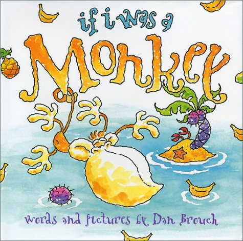 If I was a Monkey: Dan Brouch