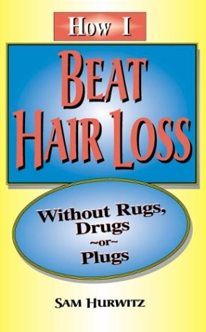How I Beat Hair Loss Without Rugs,: Sam Hurwitz