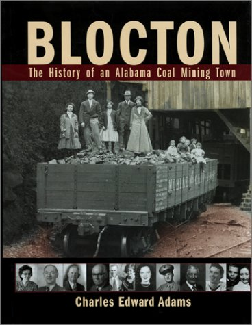 Blocton: The History of an Alabama Coal Mining Town: Adams, Charles Edward