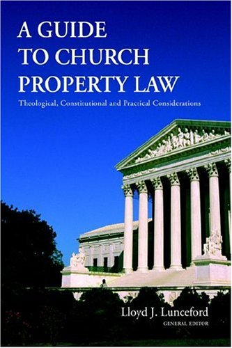 9780971191976: A Guide to Church Property Law: Theological, Constitutional And Practical Considerations