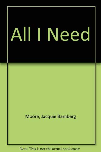 All I Need: Jacquie Bamberg Moore