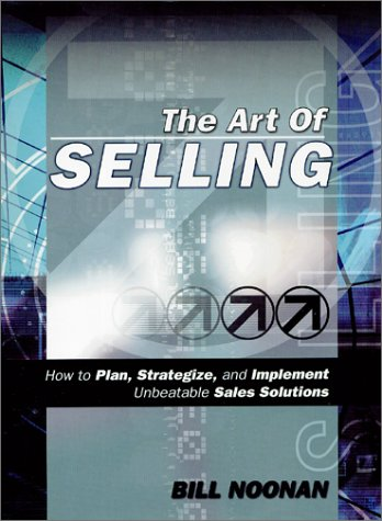 The Art Of Selling: Noonan, Bill
