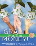9780971193833: Grant Me The Money! The Practical Guide to Successful Grant Writing Practice