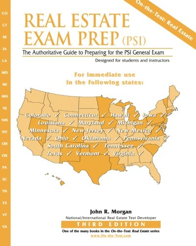 Real Estate Exam Prep (Psi)- Third Edition: The Authoritative Guide to Preparing for the Psi ...
