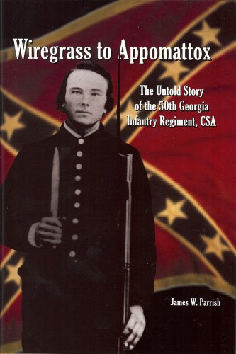 9780971195073: Wiregrass to Appomattox: The Untold Story of the 50th Georgia Infantry Regiment, CS.