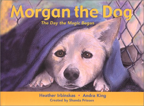 9780971197008: Morgan the Dog: The Day the Magic Began