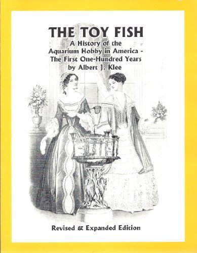 9780971199910: The Toy Fish: A History of the Aquarium Hobby in America: The First One-Hundred Years