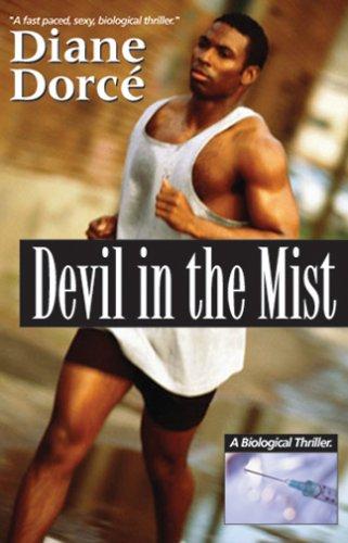 Devil in the Mist: A Biological Thriller: Dorce, Diane