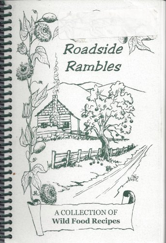 Roadside Rambles : A Collection of Wild Food Recipes: Hatter, Ila
