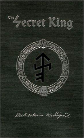 9780971204409: The Secret King: Karl Maria Wiligut, Himmler's Lord of the Runes