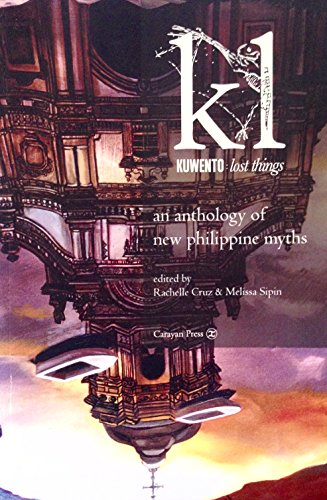 9780971206694: Kuwento: Lost Things (An Anthology of New Philippine Myths)