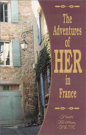 9780971207103: The Adventures of HER in France