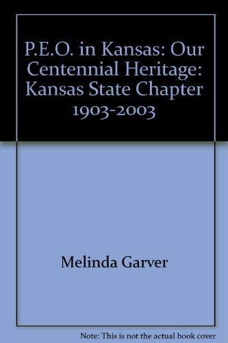 9780971207639: P.E.O. in Kansas: Our Centennial Heritage: Kansas State Chapter, 1903-2003