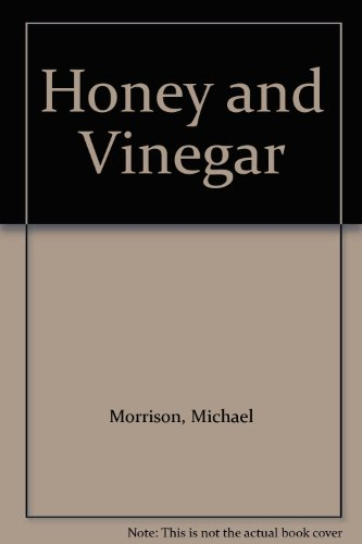 Honey and Vinegar: Morrison, Michael