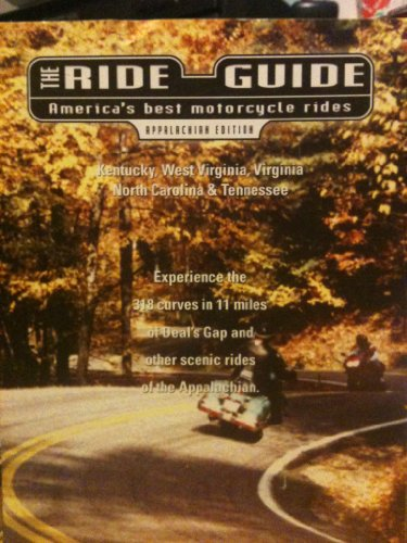 The Ride Guide: America's Best Motorcycle Rides: J. Michael &