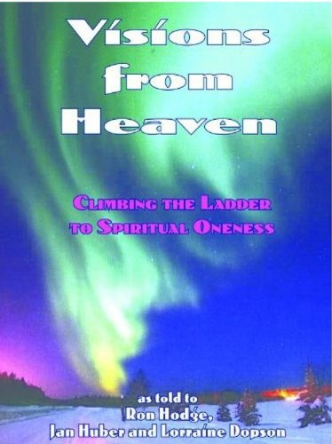 Visions from Heaven: Climbing the Ladder to: Lorraine Dopson