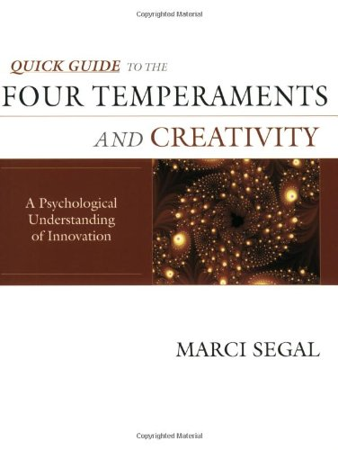 Quick Guide to the Four Temperaments and Creativity: A Psychological Understanding of Creativity: ...