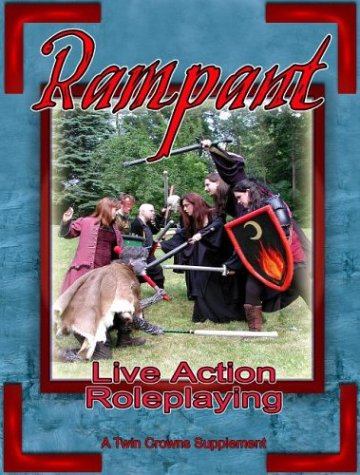 9780971214576: Rampant: Rules for Live-Action Role Playing. a Twin Crowns Supplement
