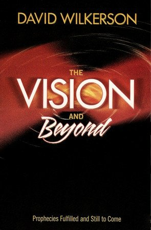 9780971218710: The Vision and Beyond, Prophecies Fulfilled and Still to Come