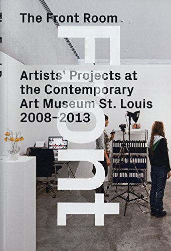 9780971219595: The Front Room: Artists' Projects at the Contemporary Art Museum St. Louis 2008-2013