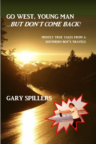 Go West Young Man. but Don't Come: Gary Spillers