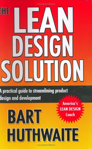 The Lean Design Solution : A Practical Guide to Streamlining Product Design and Development: ...