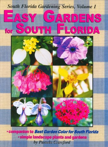 Easy Gardens for South Florida (South Florida Gardening) (9780971222007) by Pamela Crawford