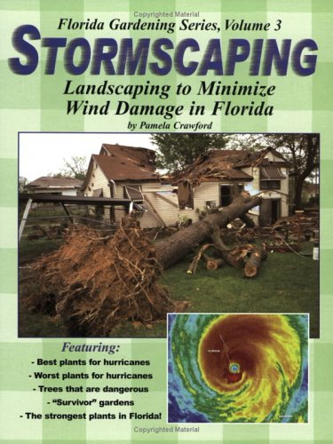 Stormscaping (Florida Gardening Series, Vol. 3) (9780971222021) by Crawford, Pamela