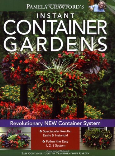 Instant Container Gardens (9780971222052) by Pamela Crawford