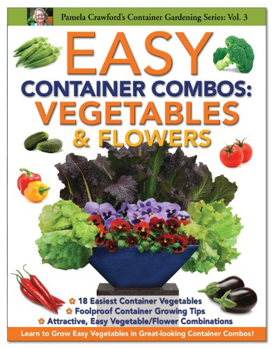 Easy Container Combos: Vegetables & Flowers (Container Gardening Series) (9780971222090) by Pamela Crawford