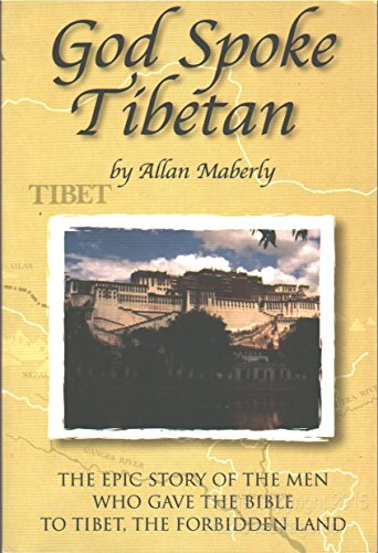 9780971224957: God Spoke Tibetan: The Epic Story of the Men Who Gave the Bible to Tibet
