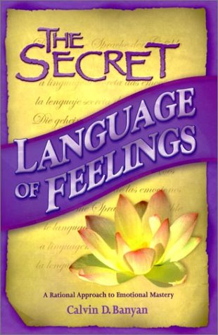 9780971229051: The Secret Language of Feelings: A Rational Approach to Emotional Mastery
