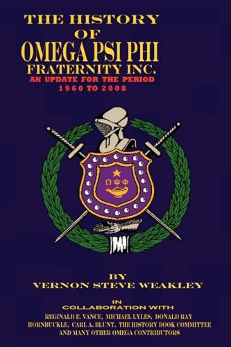 9780971231047: The History of Omega Psi Phi Fraternity Inc. (an Update for the Period 1960-2008)
