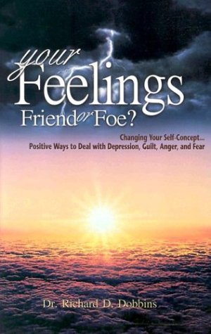 9780971231153: Your Feelings Friend Or Foe