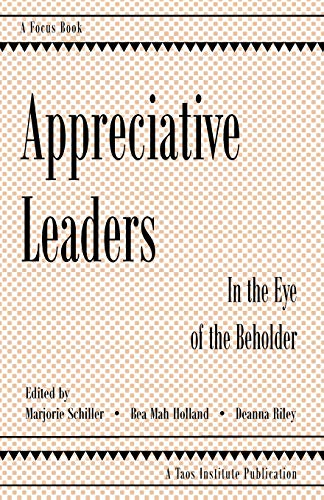 Appreciative Leaders In the Eye of the Beholder: Marjorie Schiller