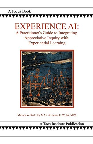 9780971231221: Experience AI: A Practitioner's Guide to Integrating Appreciative Inquiry with Experiential Learning