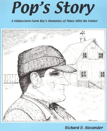 9780971231436: Pop's Story: A Midwestern Farm Boy's Memories of Times With His Father