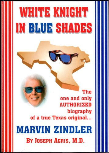 9780971234802: White Knight in Blue Shades: The one and only authorized biography of a true Texas original... Marvin Zindler