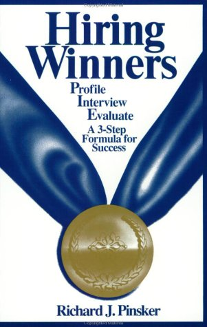 9780971236400: Hiring Winners : Profile, Interview, Evaluate: A 3-Step Formula for Success