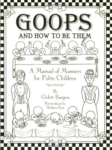 Goops and How to Be Them: A Manual of Manners for Polite Children