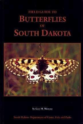Field Guide to Butterflies of South Dakota: Gary M. Marrone