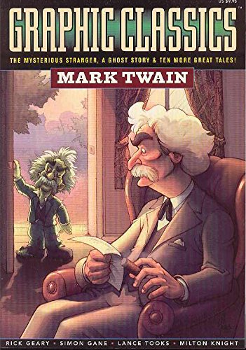 Graphic Classics: Mark Twain- The Mysterious Stranger, A Ghost Story & Ten More Great Tales