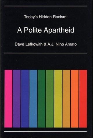 9780971248908: Today's Hidden Racism: A Polite Apartheid