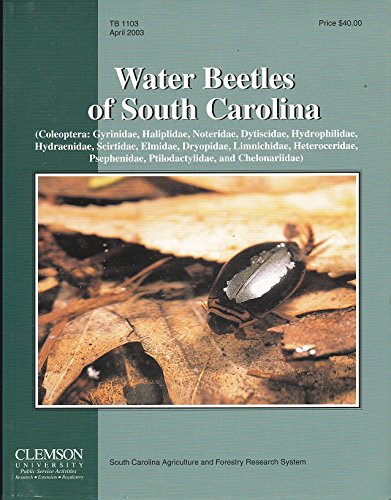 9780971252776: Water beetles of South Carolina: (Coleoptera: Gyrinidae, Haliplidae, Noteridae, Dytiscidae, Hydrophilidae, Hydraenidae, Scirtidae, Elmidae, Dryopidae, ... and Chelonariidae) (Biota of South Carolina)