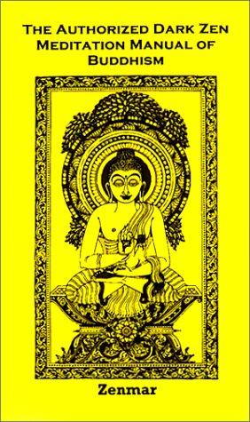 9780971254121: The Authorized Dark Zen Meditation Manual of Buddhism